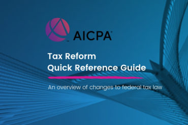 Tax Reform Quick Reference Guide by AICPA | Lake Stevens Tax Service, an AICPA Member