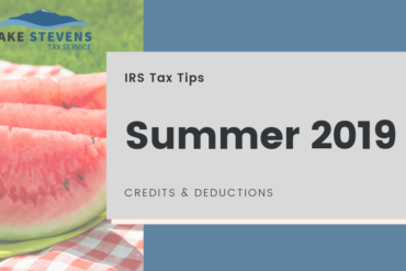 IRS Summer Tax Tips 2019 | Lake Stevens Tax Service